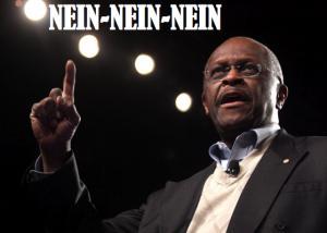 Herman Cain nein-nein-nein